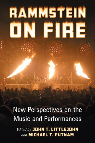 Rammstein on Fire: New Perspectives on the Music and Performances (English Edition)
