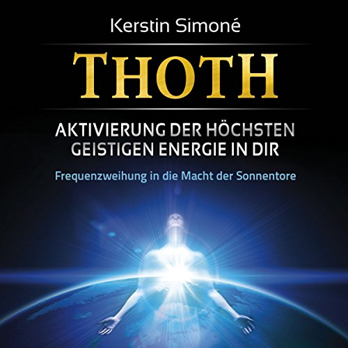 Thoth - Aktivierung der höchsten geistigen Energie in dir Titelbild