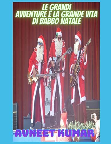 Le grandi avventure e la grande vita di Babbo Natale