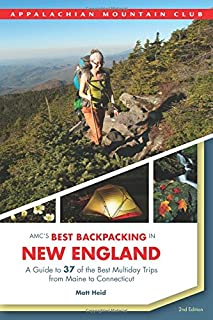 AMC's Best Backpacking in New England: A Guide To 37 Of The Best Multiday Trips From Maine To Connecticut