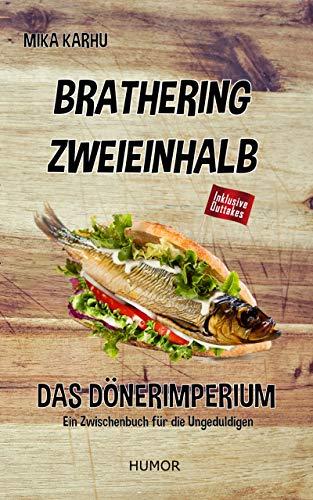 BRATHERING ZWEIEINHALB: Das Dönerimperium