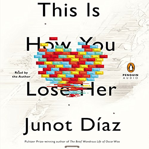 This Is How You Lose Her                   By:                                                                                                                                 Junot Díaz                               Narrated by:                                                                                                                                 Junot Díaz                      Length: 5 hrs and 14 mins     1,276 ratings     Overall 4.2