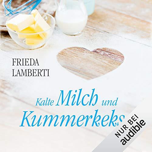Kalte Milch und Kummerkekse     Kummerkekse 1              By:                                                                                                                                 Frieda Lamberti                               Narrated by:                                                                                                                                 Svantje Wascher                      Length: 5 hrs and 3 mins     Not rated yet     Overall 0.0