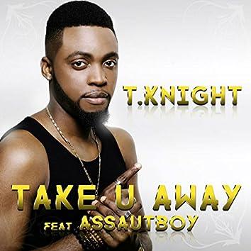 Take U Away