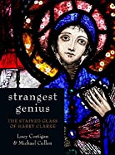Strangest Genius: The Stained Glass of Harry Clarke