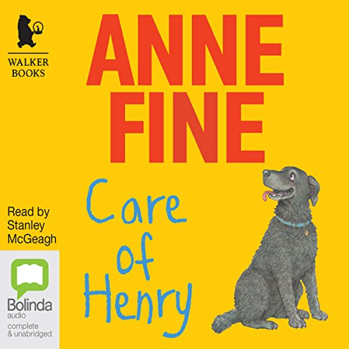 Care of Henry                   By:                                                                                                                                 Anne Fine                               Narrated by:                                                                                                                                 Stanley McGeagh                      Length: 19 mins     Not rated yet     Overall 0.0