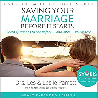 Saving Your Marriage Before It Starts     Seven Questions to Ask Before - and After - You Marry              By:                                                                                                                                 Les Parrott,                                                                                        Leslie Parrott                               Narrated by:                                                                                                                                 Les Parrott,                                                                                        Leslie Parrott                      Length: 4 hrs and 40 mins     206 ratings     Overall 4.5