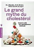 Le grand mythe du cholestérol - Lever le voile sur une imposture médicale