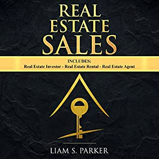 Real Estate Sales: 3 Manuscripts - Real Estate Investor, Real Estate Rental, Real Estate Agent     Real Estate Revolution Bundle, Book 1              By:                                                                                                                                 Liam S. Parker                               Narrated by:                                                                                                                                 Sean Posvistak                      Length: 3 hrs and 39 mins     3 ratings     Overall 4.0