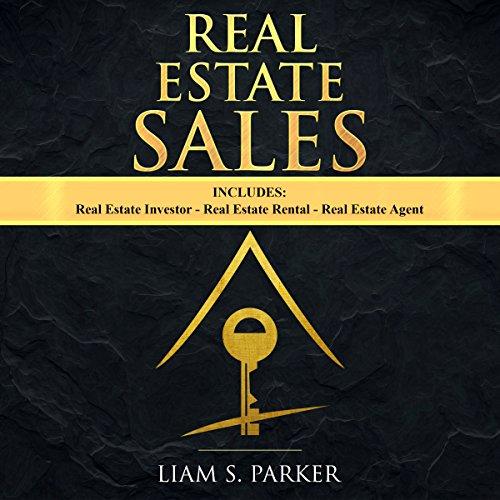 Real Estate Sales: 3 Manuscripts - Real Estate Investor, Real Estate Rental, Real Estate Agent audiobook cover art