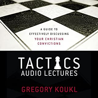 Tactics: Audio Lectures     A Guide to Effectively Discussing Your Christian Convictions              By:                                                                                                                                 Gregory Koukl                               Narrated by:                                                                                                                                 Gregory Koukl                      Length: 3 hrs and 28 mins     2 ratings     Overall 5.0
