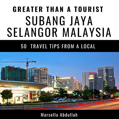 Greater Than a Tourist - Subang Jaya, Selangor, Malaysia  By  cover art