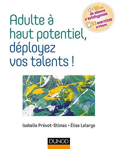 Adulte à haut potentiel, déployez vos talents !