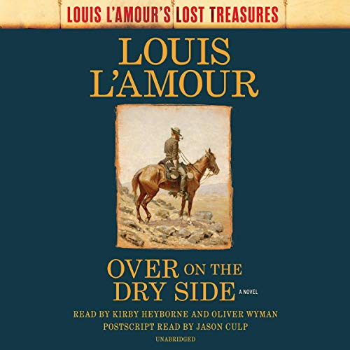 Over on the Dry Side: A Novel: Louis L'Amour's Lost Treasures