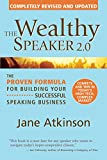 The Wealthy Speaker 2.0: The Proven Formula for Building Your Successful Speaking Business (The Wealthy Speaker Series Book 2)