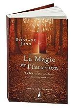 La magie de l'intuition, 2e édition de Sylviane Jung
