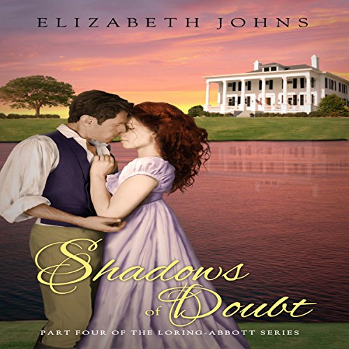 Shadows of Doubt: Traditional Regency Romance     Loring-Abbott, Volume 4              By:                                                                                                                                 Elizabeth Johns                               Narrated by:                                                                                                                                 Jack Wynters                      Length: 6 hrs and 51 mins     15 ratings     Overall 4.3