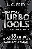Story Turbo Tools: Die 18 besten Profi-Tools für Ihre Schreibwerkstatt (Story Turbo: Besser schreiben mit System! 1)