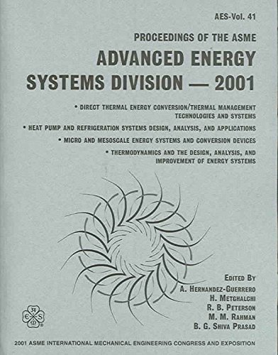 Proceedings of the ASME Advanced Energy Systems Division 2001: presented at the 2001 ASME International Mechanical Engineering Congress and Exposition Nov 11-16, 2001, New York, New York