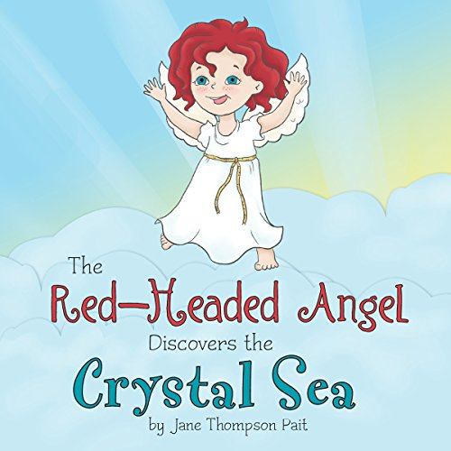 The Red-Headed Angel Discovers the Crystal Sea audiobook cover art
