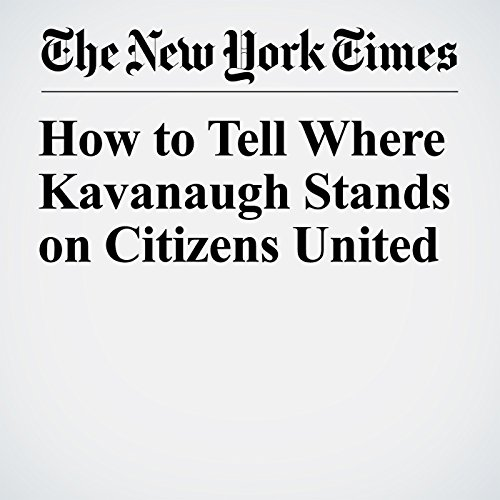 How to Tell Where Kavanaugh Stands on Citizens United copertina