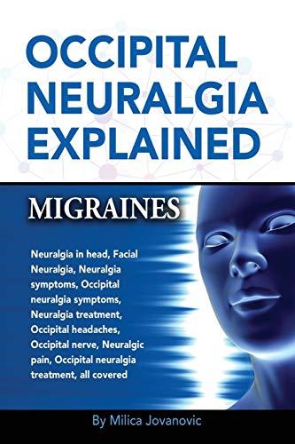 Occipital Neuralgia Explained: Migraines, Neuralgia in head, Facial Neuralgia, Neuralgia symptoms, Occipital neuralgia symptoms, Neuralgia treatment, ... Occipital neuralgia treatment, all covered