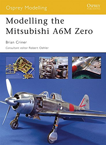 Modelling the Mitsubishi A6M Zero (Modelling Guides, Band 25)