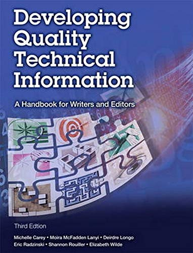 Compare Textbook Prices for Developing Quality Technical Information: A Handbook for Writers and Editors  IBM Press 3 Edition ISBN 9780133118971 by Carey, Michelle,Lanyi, Moira Mcfadden,Longo, Deirdre