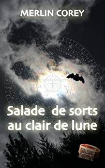 Salade de sorts au clair de Lune (Les Tours de Garde t. 1) (French Edition) by [Merlin Corey]
