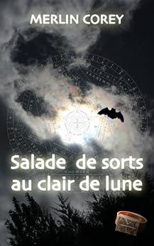 [Merlin Corey]のSalade de sorts au clair de Lune (Les Tours de Garde t. 1) (French Edition)