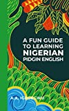 A Fun Guide to Learning Nigerian Pidgin English