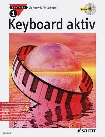 Axel Benthien: Keyboard aktiv Band 1 (+CD) : Die Methode für Keyboard - Dieses neue Unterrichtswerk wendet sich an alle, die das Musizieren auf modernen Keyboards lernen wollen, sei es im Unterricht oder im Selbststudium. - Noten/sheet music