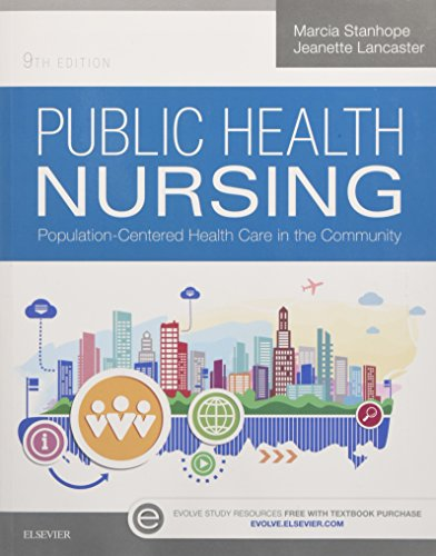 Compare Textbook Prices for Public Health Nursing: Population-Centered Health Care in the Community 9 Edition ISBN 9780323321532 by Stanhope PhD  RN  FAAN, Marcia,Lancaster PhD  RN  FAAN, Jeanette