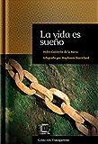 La vida es sueño: adaptación en español moderno (Colección Transparente)