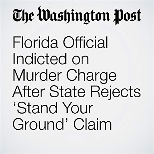 Florida Official Indicted on Murder Charge After State Rejects 'Stand Your Ground' Claim copertina