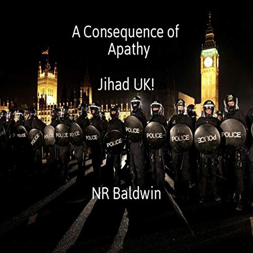 A Consequence of Apathy: Jihad UK! cover art