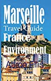 Marseille Travel Guide, France Environment: European Tourist City