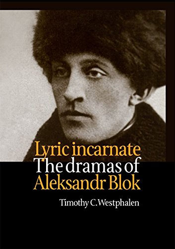 Lyric Incarnate: The dramas of Aleksandr Blok (Russian Theatre Archive) (English Edition)