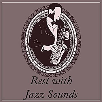 Rest with Jazz Sounds – Relaxing Music to Calm Down, Piano Jazz, Soothing Night Jazz, Chilled Jazz Lounge