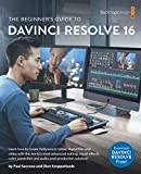 The Beginner's Guide to to DaVinci Resolve 16: Learn Editing, Color, Audio & Effects