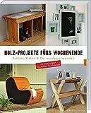 Holz-Projekte fürs Wochenende: Bretter, Kisten & Co. wiederverwenden.