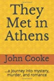 They Met in Athens: ...a journey into mystery, murder, and romance