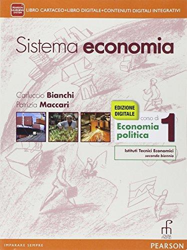 Sistema economia. Per le Scuole superiori. Con e-book. Con espansione online (Vol. 1)