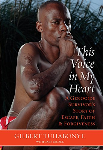 This Voice in My Heart: A Genocide Survivor's Story of Escape, Faith,...
