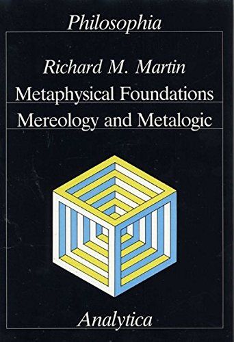 Metaphysical Foundations: Mereology and Metalogic (Analytica)