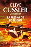 La flecha de Poseidón (Dirk Pitt 22) (Spanish Edition) - Format Kindle - 9788401343124 - 5,99 €
