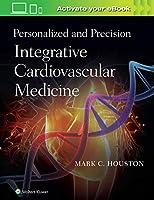 Personalized and Precision Integrative Cardiovascular Medicine