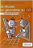 Je réussis en géométrie au CE1 avec Bout de Gomme - Guide du maitre