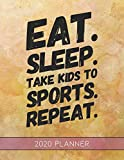 Eat Sleep Take Kids To Sports Repeat: This Planner is the Perfect Gift For Your Mom, Your Wife You Love Or Anyone You Call Mother or Mama For ... or Whenever So She Can Stay Organized.