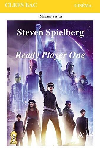 Ready Player One: Steven Spielberg (Clefs Bac Cinéma)